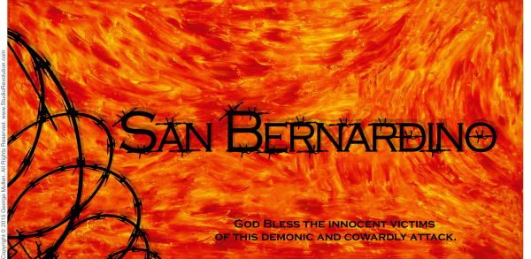 SAN BERNARDINO – GOD BLESS THE INNOCENT
